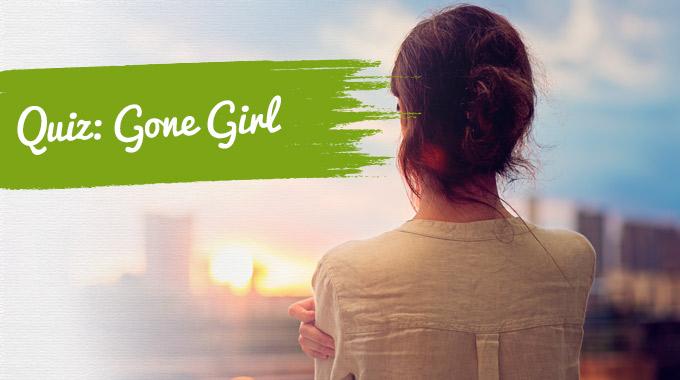 Artikelbild zum Quiz Gone Girl - Foto von praetorianphoto - istockphoto