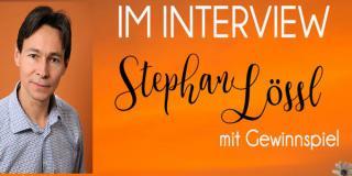 Im Interview mit Stephan Lössl + Gewinnspiel