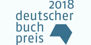 Die Shortlist - Deutscher Buchpreis 2018