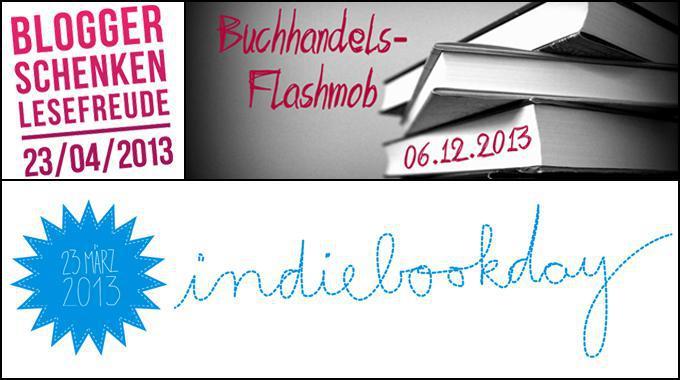 Blogger schenken Lesefreude, Indiebookday 2013, Indiebookday 2014, Buchhandels-Flashmob