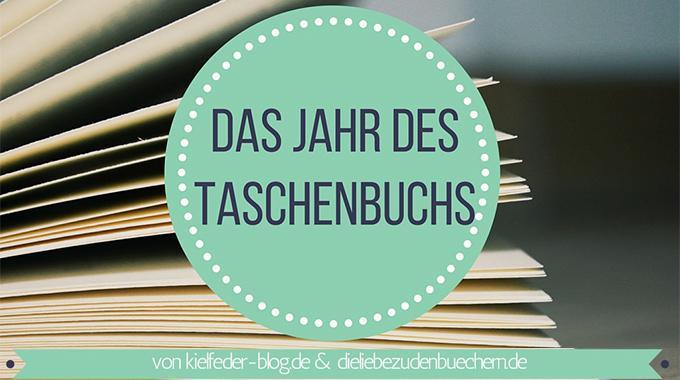 """""""Das Jahr des Taschenbuchs"""" (c) kielfeder-blog.de & dieliebezudenbuechern.de"""