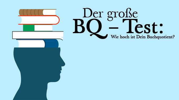 Der große BQ-Test: Wie hoch ist Dein Buchquotient?