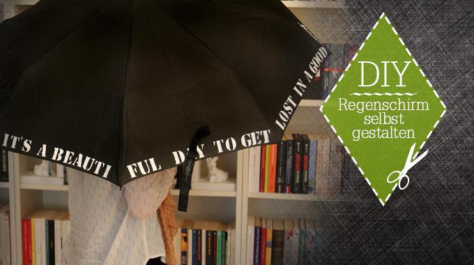 DIY: Regenschirm selbst gestalten