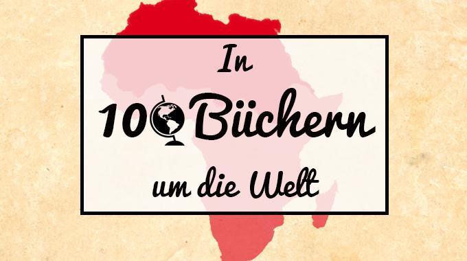 In 100 Büchern um die Welt - Teil III - Bücher aus Afrika