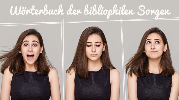 Wörterbuch der bibliophilen Sorgen | Was liest du?