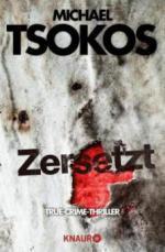 Zersetzt - Michael Tsokos, Andreas Gößling