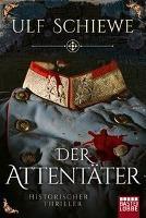 Der Attentäter - Ulf Schiewe