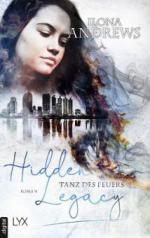 Hidden Legacy - Tanz des Feuers - Ilona Andrews