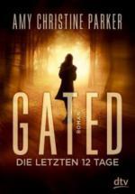 Gated - Die letzten 12 Tage