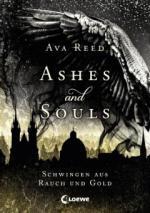 Ashes and Souls - Schwingen aus Rauch und Gold - Ava Reed