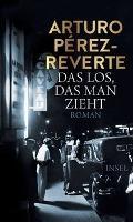 Das Los, das man zieht - Arturo Pérez-Reverte