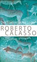 Der Himmlische Jäger - Roberto Calasso