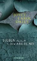 Sieben Reisen in den Abgrund - Joyce Carol Oates