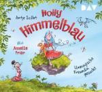 Holly Himmelblau - Teil 1: Unmagische Freundin gesucht