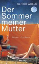 Der Sommer meiner Mutter - Ulrich Woelk