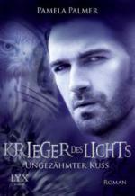 Krieger des Lichts 06. Ungezähmter Kuss
