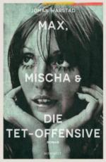 Max, Mischa und die Tet-Offensive - Johan Harstad