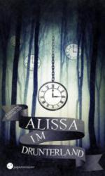 Alissa im Drunterland