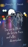 Der erste Blick, der letzte Kuss und alles dazwischen