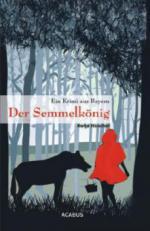 Der Semmelkönig. Ein Krimi aus Bayern