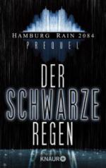 Hamburg Rain 2084 Prolog. Der schwarze Regen
