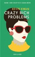 Crazy Rich Problems - Kevin Kwan