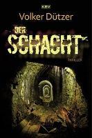 Der Schacht - Volker Dützer