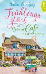 Frühlingsglück im kleinen Café an der Mühle - Barbara Erlenkamp
