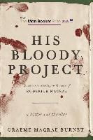 His Bloody Project: Documents Relating to the Case of Roderick MacRae (Longlisted for the Man Booker Prize 2016)
