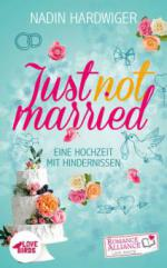 Just not married (Chick Lit, Liebe)