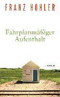 Fahrplanmäßiger Aufenthalt - Franz Hohler