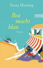 Bea macht blau - Tessa Hennig