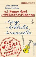 Nenne drei Streichinstrumente: Geige, Bratsche, Limoncello
