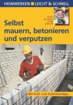 Selbst mauern, betonieren und verputzen - Max Direktor