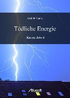 Tödliche Energie - Erich H. Franke