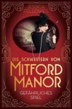 Die Schwestern von Mitford Manor - Gefährliches Spiel - Jessica Fellowes