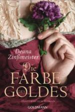 Die Farbe des Goldes - Deana Zinßmeister