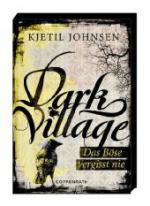 Dark Village 01 - Das Böse vergisst nie (Sonderausgabe)