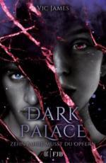 Dark Palace - Zehn Jahre musst du opfern. Bd.1