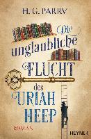 Die unglaubliche Flucht des Uriah Heep - H. G. Parry