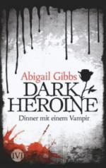 Dark Heroine 01 - Dinner mit einem Vampir