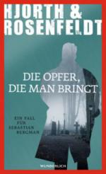 Die Opfer, die man bringt - Michael Hjorth, Hans Rosenfeldt