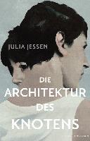 Die Architektur des Knotens - Julia Jessen