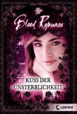 Blood Romance 01. Kuss der Unsterblichkeit