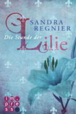Die Lilien-Reihe 1: Die Stunde der Lilie