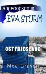 Eva Sturm - Die ersten drei Fälle