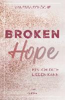 BROKEN Hope - Bis ich dich lieben kann