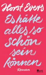 Es hätte alles so schön sein können - Horst Evers