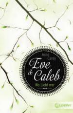 Eve & Caleb 01. Wo Licht war