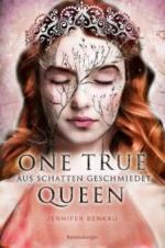 One True Queen, Band 2: Aus Schatten geschmiedet